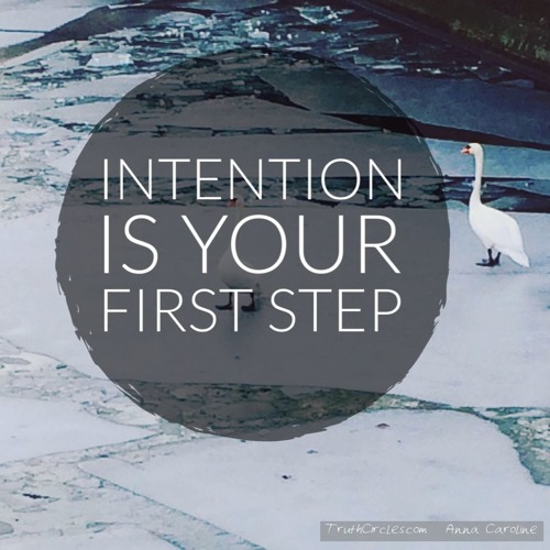 Intention is your First Step