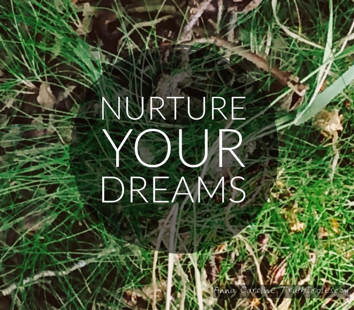 Nurture YOUR Dreams
