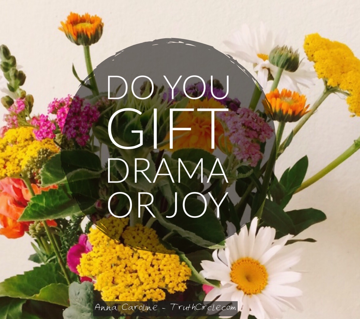 Do you gift Drama or Joy