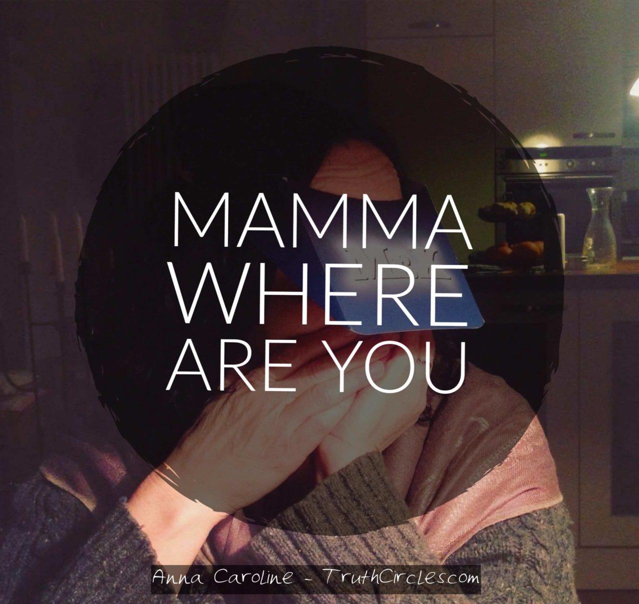 Mama where are you